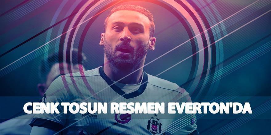 Beşiktaş'lı Cenk Tosun resmen Everton'da