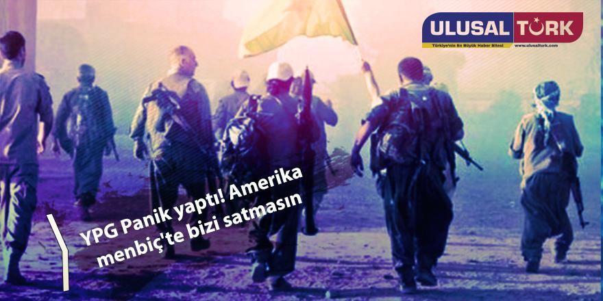 YPG Panik yaptı! Amerika menbiç'te bizi satmasın