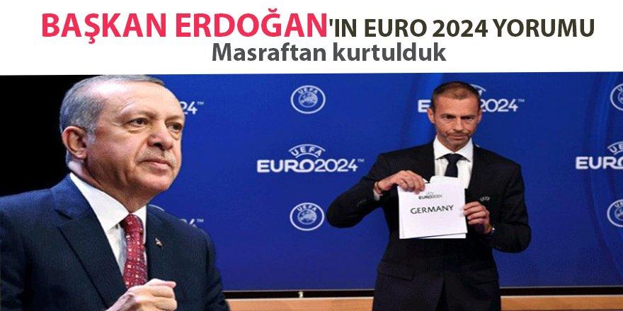 Erdoğan'ın Euro 2024 yorumu:Çok da önemsemedim