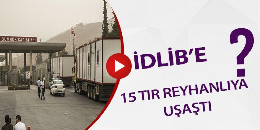 İdlib için 15 Tır seyyar nöbet kuleleri Reyhanlı'ya ulaştı
