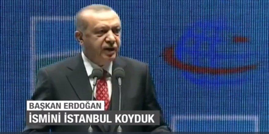 Başkan Erdoğan:Orası Atatürk Havalimanı, burası İstanbul Havalimanı olarak isimlendirilecektir.