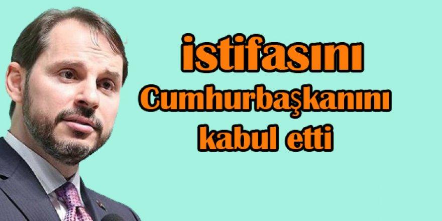 Berat Albayrak'ın istifasını Cumhurbaşkanını kabul etti