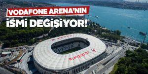 Vodafone Arena Stadının adı değiştirildi