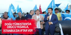 Doğu Türkistan'da orucu yasakla, İstanbul'da iftar ver
