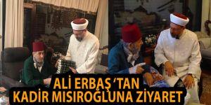 Diyânet İşleri Başkanından Kadir Mısıroğlu'na geçmiş olsun ziyareti