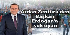 Star Gazetesi Yazarı Ardan Zentürk'den Başkan Erdoğan'a şok uyarı