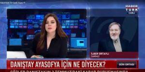 İlber Ortaylı:Ayasofya'nın Cumhuriyet yönetiminin 1934 yılındaki kararına itaat etmeliyiz.