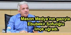 Mason Medya'nın gazıyla Ebubekir Sofuoğlu linçe uğradı.
